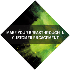 Make your breakthrough in customer engagement