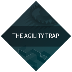 The Agility Trap
